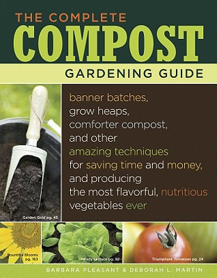 The Complete Compost Gardening Guide By Pleasant, Barbara/ Martic, Deborah L.